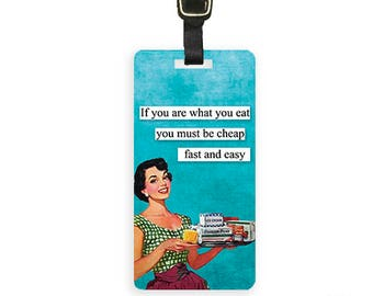 Luggage Tag Are What you Eat Cheap and Easy Insult Luggage Tag Custom Info Printed on Back - Single Tag Funny Sassy Retro Woman