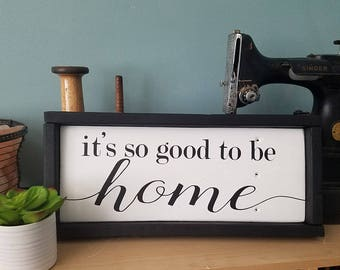 It's So Good to Be Home Framed Wood Sign in White / Farmhouse Sign / Inspirational Decor /  Shabby Chic Decor