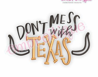 Don't Mess With Texas  -  Digital Machine Embroidery File -Instant Download