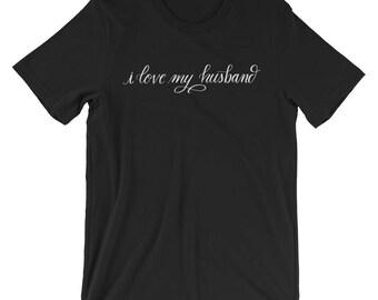 I love my husband short sleeve shirt