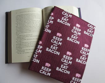 Keep Calm and Eat Bacon hardback book cover, book sleeve, book envelope, book protector