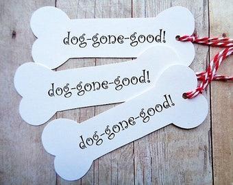Dog Bone Tags Doggie Bag Dog-Gone-Good Treat Merchandise Tags
