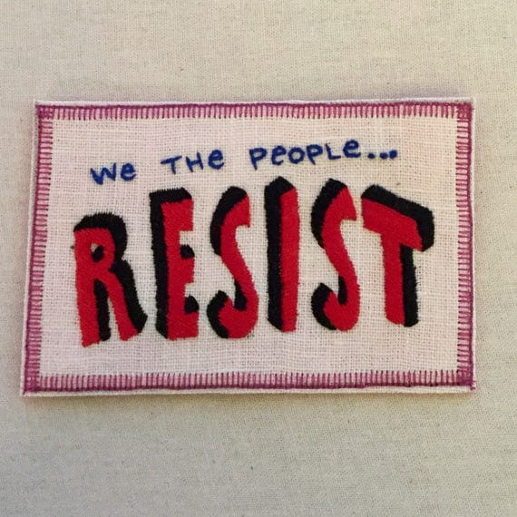 We The People RESIST Sew-On Patch, Protest, Anti Trump, Feminist, Words, Hand Embroidered