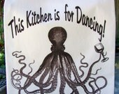 This Kitchen is for Dancing - Octopus Wine glass deluxe Flour sack kitchen towel -Super Cute