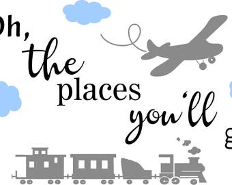 Oh the places you'll go - Airplane train clouds children kids Vinyl Lettering wall words graphics  decals  Art Home decor itswritteninvinyl