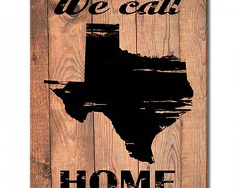 Texas this is where we call home wood print sign barn wood measures approx 18 inches X 26 inches