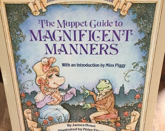 The Muppet Guide to Magnificent Manners - Miss Piggy - 1984 - Vintage Paperback - Children's Manners -