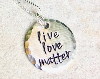 Live Love Matter, Personalized Necklace , Inspirational Necklace , Valentine Gifts For Her, Birthday Necklace , Handmade, Natashaaloha