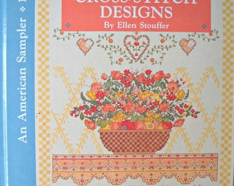 Country Cross-Stitch Designs Book, By Ellen Stouffer, An American Sampler, Vintage 1990 Cross Stitch Patterns