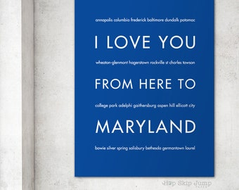 Maryland Art Print, Baltimore Wall Art, Home Decor, I Love You From Here To MARYLAND, Custom Sizes and Colors