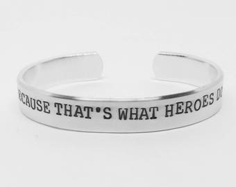 Because that's what heroes do : hand stamped aluminum Thor Ragnarok inspired quote cuff bracelet