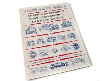 Antique Automobile Body Construction and Restoration by William Neubecker [1956] Old Car Restoration Manual Runabout Horseless Carriage