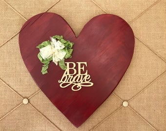 Be Brave wood sign