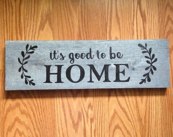 "It's Good to Be Home Wooden Sign | 5.5""W x 16""L 