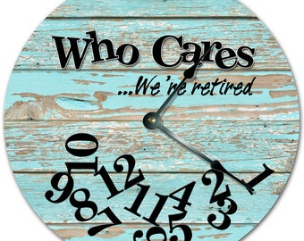 """10.5"""" Who Cares We're Retired Weathered Wood Wall Clock - Words Clock - Living Room Clock - Large 10.5"""" Wall Clock - Home Décor Clock - 4737"""