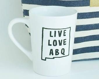 Albuquerque Mug / New Mexico Mug / Coffee Mug / Teacup / New Mexico / Live Love ABQ Mug