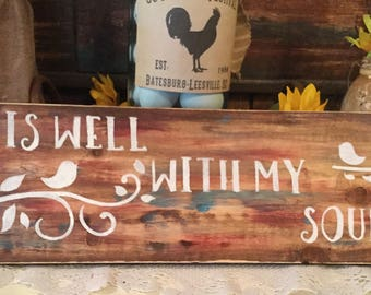 It is Well With My Soul  sign Housewarming Gift Country Sign Home Sign Prim Sign Cabin Sign Handmade Ready To Ship