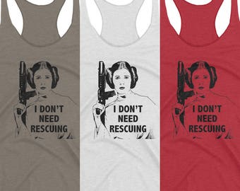 PRINCESS Leia Racerback Tank Top Vintage Print, Star Wars T-Shirt, I Don't Need Rescuing Tee Carrie Fisher Quote +Colors Women's XS S M L XL