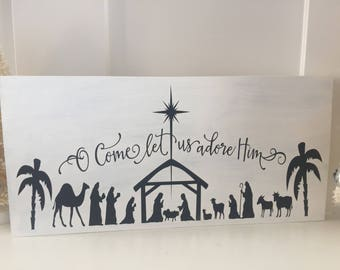 O Come Let Us Adore Him wooden sign - Nativity Christmas Sign -  White and black Christmas sign - Christmas wall hanging - Nativity sign