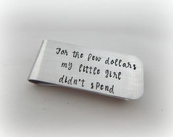 For the few dollars my little girl didn't spend - Hand Stamped Father of the Bride Money Clip - Father of the Bride Gift - Wedding Keepsake