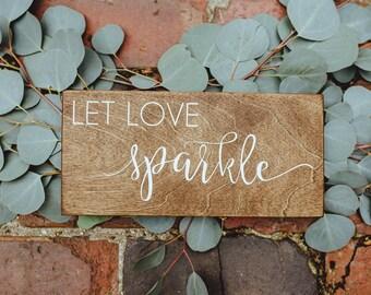 Let Love Sparkle Rustic Wedding Sign, Wedding Sparklers Rustic Wood Sign, Wedding Let Sparks Fly Table Sign, Wedding Sparkler Sign