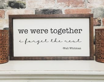 We were together I forget the rest Walt Whitman quote painted solid wood sign