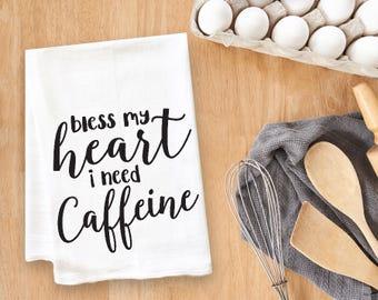 Bless My Heart I Need Caffeine Tea Towel Flour Sack Towel Kitchen Towel