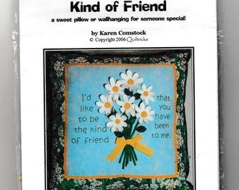 Pillow or Wallhanging - Kind of Friend, Friendship saying and daisies - Complete Kit, Bazaar Item by Quiltricks