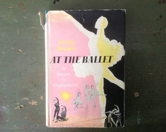 At the Ballet, Guide to Enjoyment, Music, Decor, Choreography, Dancing, Photos, 1956, Hardcover Dust jJacket, Pink Yellow Black