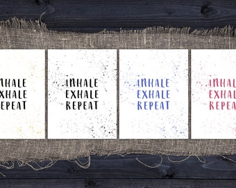 Inhale Exhale Repeat Art Print || Printable Wall Art || Dorm Room Art || Downloadable Art || Inspirational Wall Art || Home Decor