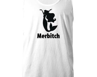 Merbitch Mermaid Funny Sarcastic Gift Tank Top Hilarious Little Ariel Tanks