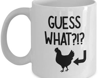 Guess What? Chicken Butt Funny Gift Mug Coffee Cup Sarcastic Gag Joke Hen