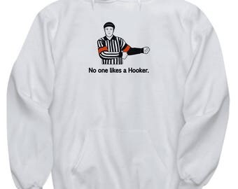 No One Likes a Hooker Funny Hockey Hoodie Gift Hooking Penalty Ref
