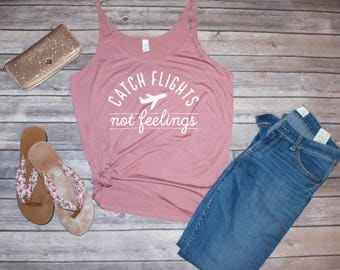 Catch Flights not Feelings Women's Flowy Tank