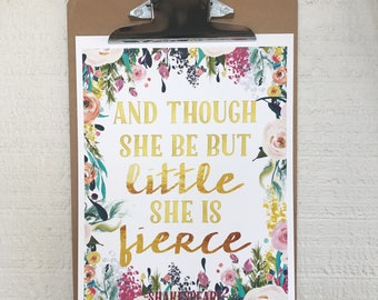 And Though she be but Little, she is Fierce Print - Wall Hanging - 8x10 Print - On Sale - Ready to Ship