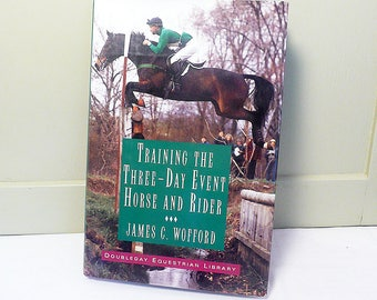 Vintage Training the Three-Day Event Horse and Rider, 1st Edition, copyright 1995