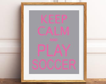 Keep calm and play soccer, soccer wall art, soccer girls room decor, soccer inspirational quotes, typography, gift for girl, custom colors