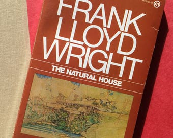 The Natural House - Frank Lloyd Wright