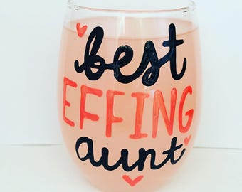 Best Effing aunt wine glass coffee-aunt-sister-sister in law mug-gifts for aunts-Mother's Day gift- Gifts for Mom-Aunt-Sister Stocking stuf