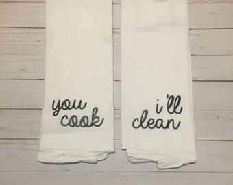You cook. I'll clean. Dish towel. - Wedding Gift - Hostess Gift - Housewarming Gift - Thank you Gift - Tea Towel - Kitchen Towel -Monochrome
