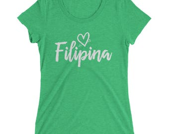 Filipina Heart (Green Available for St. Patrick's Day) Ladies' short sleeve t-shirt