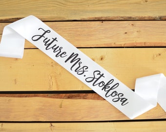 Future Mrs Sash, Bride Sash, Custom Bride Sash, Bachelorette Sash, Bridal Shower Sash, Bride to Be Sash, Wedding Sash, Future Mrs Gift