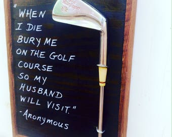 The Perfect Golf Gift/ Golf Widow Quote/ Reclaimed Wood and Vintage Golf Club Plaque