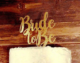 Bride to Be Glitter Cake Topper- Color Customized