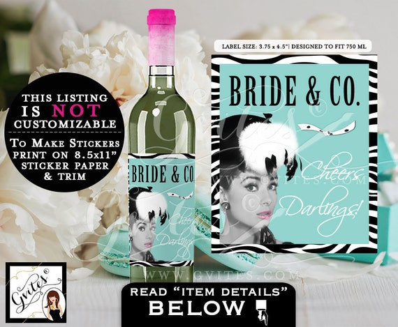 "Breakfast at Tiffany's   Bride & Co Wine Labels Audrey Hepburn bottle label, BRIDAL SHOWER PRINTABLE stickers. {3.75x4.5""/4 Per Sheet}"