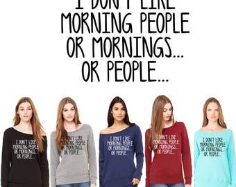 I Don't Like Mornings...Wide-Neck Sweatshirt