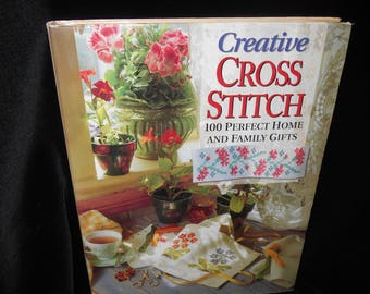 Cross Stitch book Creative Cross Stitch 100 perfect home and family gifts