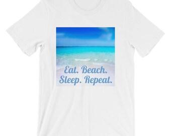 Eat Beach Sleep Repeat Short-Sleeve Unisex T-Shirt, Beach Lovers Shirt