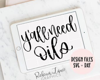 Hand Lettered y'all need oils | Clip Art | SVG | Cut File | Instant Download | DXF