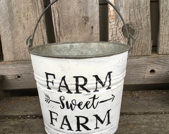 Farm Sweet Farm Bucket Vintage Galvanized Steel Painted / Garden Pail Hand Painted White Shabby Cottage